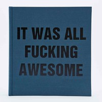 It Was All F*cking Awesome Photo Album - Urban Outfitters