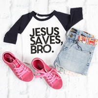 Jesus Saves, Bro. Baseball Tee