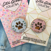True Love Paw Pet Enamel Pin