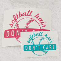 3.5x5 Inch Large Softball Hair Don't Care Athletic Graphic Permanent Vinyl Decal/Bumper Sticker