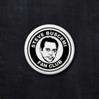 Steve Buscemi fan club button