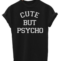 Cute But Psycho Mens & Ladies Funny Slogan Unisex Fit T-Shirt