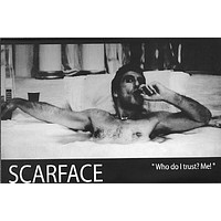 SCARFACE POSTER Who do I Trust? Me RARE HOT NEW 24x36