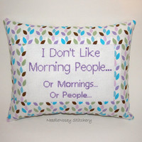 Funny Cross Stitch Pillow, Pastel and Purple Pillow, Morning People Quote