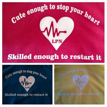 """Custom """" Cute enough to stop your heart, skilled enough to restart it"""" T- Shirt"""