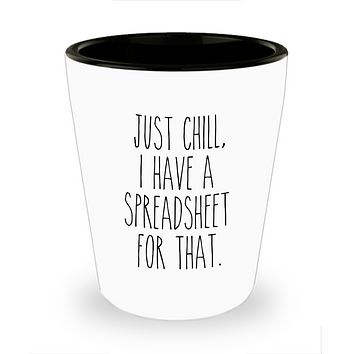 Spreadsheet Shot Glass CPA Tax Accounting I Have a Spreadsheet for That