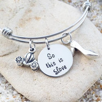 Bangle - Bracelet - Disney - Jewelry - Hand Stamped - Disney Jewelry - So this is love - Gift - Gift for Her - Princess - Custom Jewelry