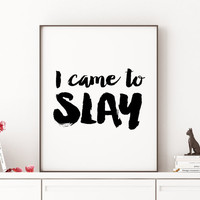 "Beyonce formation ""Slay"" typographic art print home decor song lyrics Beyonce Quote Girl Room Decor Beyonce Print Printable I come to Slay"