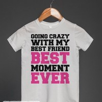 Going Crazy, Best Moment Ever-Unisex White Youth T-Shirt