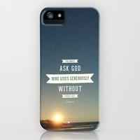 Ask God Who Gives Generously iPhone & iPod Case by Pocket Fuel