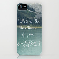 Follow the directions of your Dreams iPhone & iPod Case by Irène Sneddon
