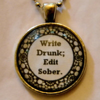 Writer's Necklace Write Drunk Edit Sober. Ernest Hemingway Quote. 18 Inch Ball Chain.