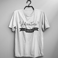 Adventure shirt tshirt women graphic tee hipster t shirt with saying screen print shirt outdoor birthday gift for her best friend