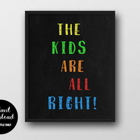 """75% OFF """"The Kids Are All Right!"""" Print, INSTANT DOWNLOAD, Quote Wall Decor, Modern Typography Poster, Colorful Nursery Chalkboard Art"""