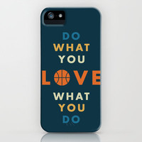 do what you LOVE what you do iPhone Case by Ariel Wilson   Society6