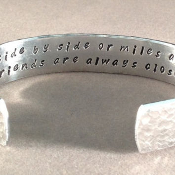 """READY TO SHIP 1/2"""" - """"Side by side, or miles apart, best friends are always close at heart""""  Hidden message hammered cuff bracelet"""