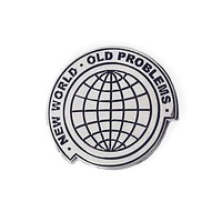 New World, Old Problems Pin