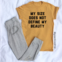 MY SIZE DOES NOT DEFINE MY BEAUTY
