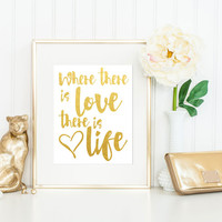 Gandhi Print / Gandhi Quote / Where There Is Love, There Is Life / Gold Foil Print / Actual Foil / Also in Black and Indigo Watercolor