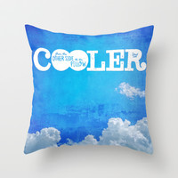 Cooler Than the Other Side of the Pillow Throw Pillow by Gigglebox