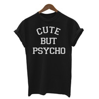 CUTE BUT PSYCHO Letters Print Women Tshirt Cotton Casual Shirt For Lady White Black Top Tees Big Size S-XXL Drop Ship