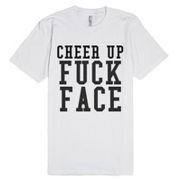 Cheer Up Fuck Face-Unisex White T-Shirt
