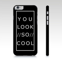 You Look So Cool The 1975 Phone case - iPhone 4/4S/5/5S/6/6+ - Samsung Galaxy S3/S4/S5/S6
