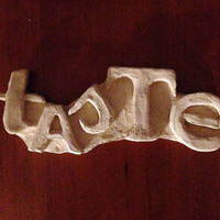 Home décor  - calligraphy sculpture - Taste - sign words - White clay - custom font  - sculptured words - gift idea - art