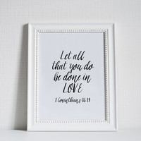 1 Corinthians 16:14,BIBLE VERSE,Let All That You do Be Done In Love,Scripture Verse,Hand Lettering,Home Decor,Love Quote,Printable Quote