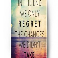 Iphone 5 Case Iphone 5S Case OUO Inspirational Motivational Quotes Case Cover Protection Sea In the end we only regret the chances we didn't take