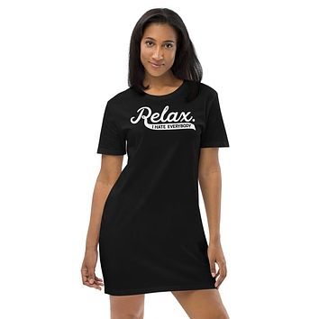 Relax I Hate Everybody Organic Cotton T-shirt Dress