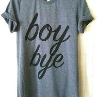 boy bye Letters Print Women Tshirts Cotton Casual t Shirt For Lady  Top Tee Hipster Tumblr Gray Drop Ship H-26