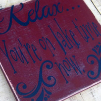 Relax...You're on lake time now/Camp Sign/Cabin Decor/Lake house sign/Camping Decoration