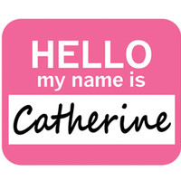 Catherine Hello My Name Is Mouse Pad