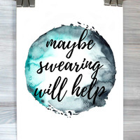 Maybe Swearing Will Help Print Funny Quote Typography Poster Teen Bedroom College Dorm Apartment Home Decor