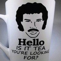 Hello, is it TEA you're looking for? Lionel Richie inspired mug