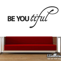 Be You Tiful Wall Sticker - Beautiful love quote Decal Vinyls Transfer Removable Art