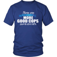 """Unisex """"There are More Good Cops Than Bad Cops - Blue Lives Matter"""" Tee Shirt"""