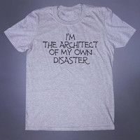 I'm The Architect Of My Own Disaster Slogan Tee Depressed Grunge Punk Emo Goth Alternative Tumblr T-shirt