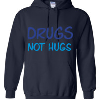 drugs not hugs Hoodie