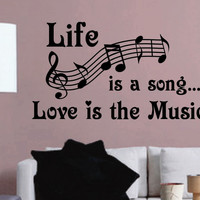 Life is Song Love is Music Decal | Wall Lettering | Vinyl Quotes