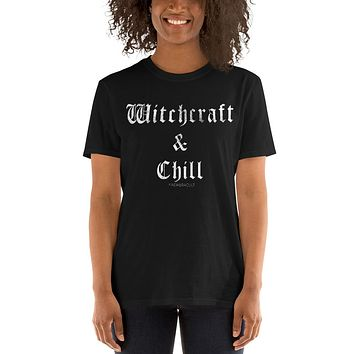WITCHCRAFT & CHILL Short-Sleeve Unisex T-Shirt