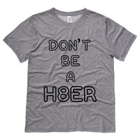 Don't Be A Hater Mens Tee Shirt