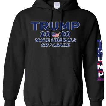 Unisex Trump 2020 Make Liberals Cry Again Pullover Hoodie
