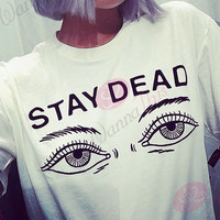 """Stay Dead""  Print Letters T-Shirt 11881"
