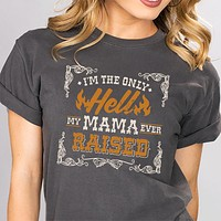 Only Hell Mama Raised Shirt
