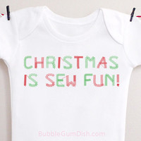 Christmas is Sew Fun OnePiece Baby Outfit for New Babies & Toddlers for your Holiday Quilting Sewing Assistant
