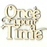 Once Upon A Time Unfinished Laser Cut Wood Shape WRD69