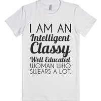 I Am An Intelligent Classy Well Educated Woman Who Swears