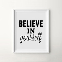 Motivational Poster, Believe In Yourself, Printable Art, Modern Wall Art, Typography Print, Inspirational Quote Print, Instant Download Art
